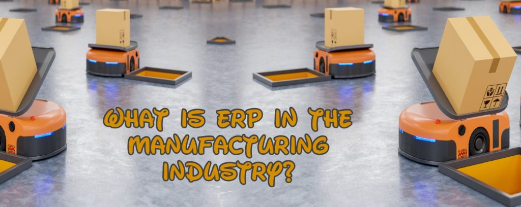 what-is-erp-in-manufacturing